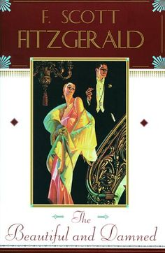 The Beautiful And Damned, Fitzgerald. Classic.