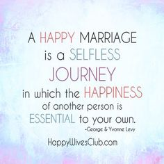 "Love Quotes : QUOTATION – Image : Quotes Of the day – Life Quote ""A happy marriage is a selfless journey in which the happiness of another person is essential to your own."" -George & Yvonne Levy Sharing is Caring Godly Marriage, Marriage Relationship, Happy Marriage, Marriage Advice, Love And Marriage, Fierce Marriage, Marriage Thoughts, Quotes Marriage, Marriage Vows"