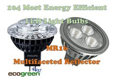 LED Light Bulbs: 104 Most Energy Efficient MR16