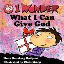 I Wonder What I Can Give God