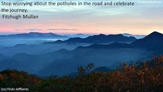 A Country A Month Stop worrying about the potholes in the road and celebrate the journey -Fitzhugh Mullan