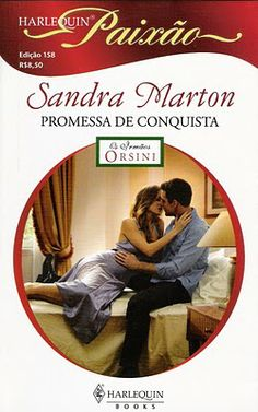 Meus Romances Blog: Promessa De Conquista - Sandra Marton - Harlequin ...