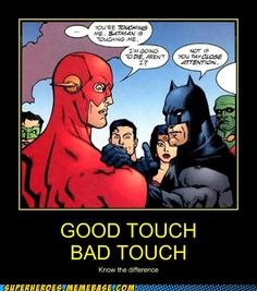 You're touching me.  Batman is touching me.  I'm going to die, aren't I?