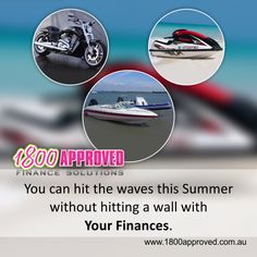 What's better than riding a bike, faster than swimming, and cheaper than boating? You guessed it - jet skiing! With a finance from www.1800approved.com.au. You can hit the waves this summer without hitting a wall with your finances. Contact us now if you are ready to fit the waves in your own jet ski.