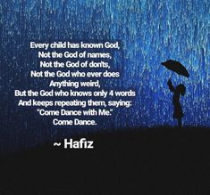 Hafiz Quotes, Quotations, Qoutes, Kahlil Gibran, Unconditional Love, World Leaders, Knowing God, Do Anything, Famous Quotes