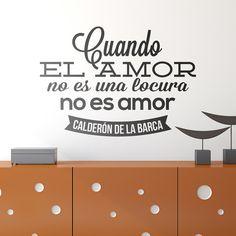 Vinilos Decorativos: Cuando el amor no es una locura no es amar. Calderón de la Barca #sanvalentin #valentin #decoracion #vinilo #pared #escaparate #tienda #deco #TeleAdhesivo