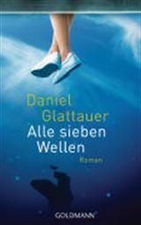 Alle sieben Wellen - Daniel Glattauer - Romane & Erzählungen - Bücher Deutsch - Bücher - exlibris.ch ‐ online portofrei bestellen
