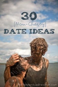 30 (Non-Cheesy) Date Ideas... this is EASILY the BEST date night idea list I've seen. I would do almost all of these!