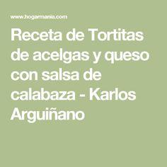 Receta de Tortitas de acelgas y queso con salsa de calabaza - Karlos Arguiñano