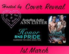 Cover Reveal Honor And Pride (Guarding The Gods: book two) by Bestselling Author Ann Lister  Honor And PrideGuarding The Gods: book two by Bestselling Author Ann Lister RELEASING SOON!  Are you ready to see the cover?  Scroll Down  .  .  .  Keep Scrolling  .  .  .  Enjoy your View  BLURB  Fizzbo is used to taking care of people. Hes the one in charge of the personal and professional security needs for both world-famous rock bands Ivory Tower and Black Ice. Having their backs is what he does…