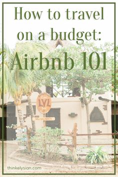 Planning your vacation on a budget. How to save money traveling with Airbnb! Everything you need to know about picking the best airbnb for your trip! // www.thinkelysian.com