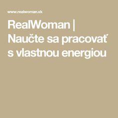 RealWoman | Naučte sa pracovať s vlastnou energiou