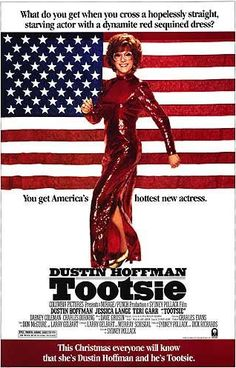 "Tootsie - ""Look, you don't know me from Adam. But I was a better man with you, as a woman... than I ever was with a woman, as a man. You know what I mean? I just gotta learn to do it without the dress. At this point, there might be an advantage to my wearing pants. The hard part's over, you know? We were already... good friends."""