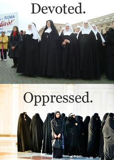 """""""Devoted vs. Opressed"""" Yay double standards! #feminism #religion"""