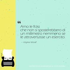 Frasi sulla scrittura |Amo le frasi | Virginia Woolf  ❝ Amo le frasi che non si sposterebbero di un millimetro nemmeno se le attraversasse un esercito ❞ — Virginia Woolf #citazioni #scrittura #virginiawoolf