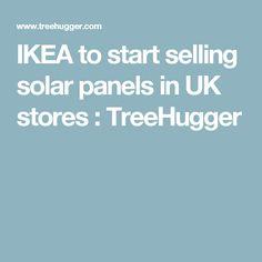 IKEA to start selling solar panels in UK stores : TreeHugger