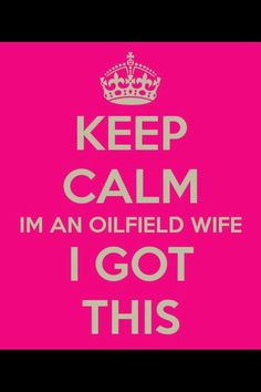 Soon to be an Oilfield Wife! & I Love Ty's Job!!
