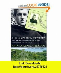 A Long Way from Tipperary  What a Former Monk Discovered in His Search for the Truth John Dominic Crossan , ISBN-10: 0060699744  ,  , ASIN: B000F6Z8VU , tutorials , pdf , ebook , torrent , downloads , rapidshare , filesonic , hotfile , megaupload , fileserve