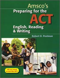 Preparing for the ACT: English, Reading & Writing--a prep book that actually teaches reading, writing, and grammar skills—all students need to ace the ACT.