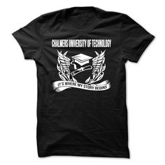 Chalmers University of Technology Its where your story begin T-Shirts, Hoodies. GET IT ==► https://www.sunfrog.com/LifeStyle/Chalmers-University-of-Technology--Its-where-your-story-begin.html?id=41382