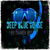 2 Hours of Deep Blue House by : Taarek RefaaT by Refaatizm Recordz© on SoundCloud
