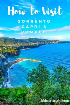 Italy's Amalfi Coast is stunning and shouldn't be missed on a trip to the country. Here's how to visit Sorrento, Capri, and Pompeii with kids (or without). -Kids Are A Trip
