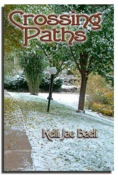 Crossing Paths by Kelli Jae Baeli