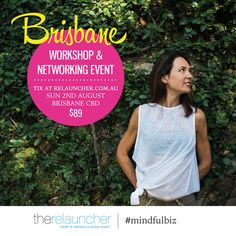 BRISBANE #mindfulbiz + networking workshop –   Relauncher - Health & Wellness Business Coaching | Networking Events | Editorial