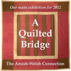 Welsh and Amish Quilts at the Welsh Quilt Centre
