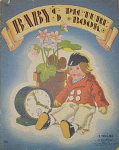 Check out this item in my Etsy shop https://www.etsy.com/listing/507646716/babys-picture-book-from-1938-vibrant-and