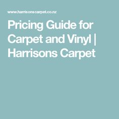 Pricing Guide for Carpet and Vinyl | Harrisons Carpet