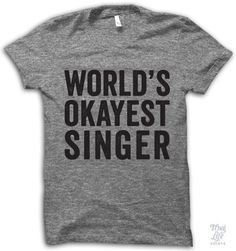 World's okayest singer... and that's okay.