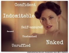 What's amazing about Irene Adler's first appearance in A Scandal in Belgravia is NOT her nakedness. It's the confidence she exhudes.
