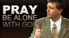 paul washer sermons - YouTube Pray and Be Alone with God