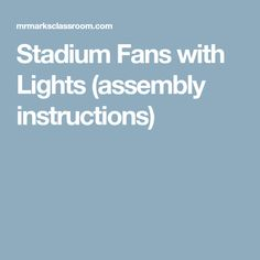 Stadium Fans with Lights (assembly instructions)