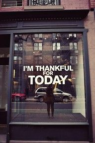 always be thankful for today