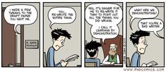I often have the urge to be this prof when dealing with grad student writing -- even that of good grad students. Phd Student, Student Life, Grad School Problems, Photos For Class, Phd Humor, Phd Comics, Think Happy Thoughts, Education Humor, Graduate School