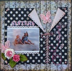 Sisters - Scrapbook.com
