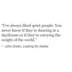 I've always liked quiet people.