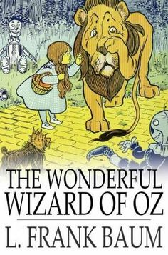 The Wonderful Wizard of Oz by L. Frank Baum, I had this book - first book I ever read!
