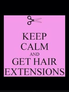Get hair extensions!!! #WiseWords #Hair #Extensions