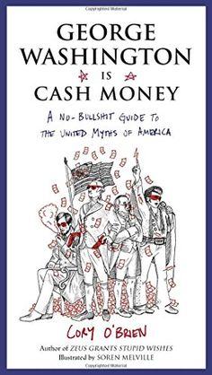 George Washington Is Cash Money: A No-Bullshit Guide to t... https://www.amazon.com/dp/039917348X/ref=cm_sw_r_pi_dp_x_MXptybF3HZZ3F