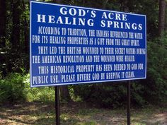 Healing Springs - Also known as God's Acres, but most locals just call it Healing Springs. Nestled in Blackville, SC, this place has quite the story. And, when you are done gathering some of that lusciously cool water, you can take in a meal at the Miller's Bread Basket on Main St. Believe me, you will not be disappointed in that choice!