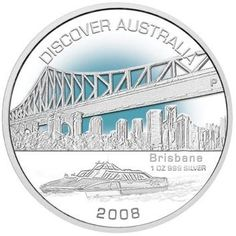Discover Australia 2008 Brisbane 1oz Silver Coin. There are Catamarans doing a Ferry Service up & down the Brisbane River. It's a great way to get into the city & very scenic along the way
