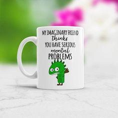 Gag Gift for Psychotherapist Funny Sarcastic Ironic Hilarious #funnyMug #coffeeMug #ImaginaryFriend #MentalProblems #FunnyGift #Psychotherapist #bestFriend #BFF #ChristmasPresent #HilariousMug #Hilarious #psychology #psychiatric #FunnyMeme #monster #etsyShop #EtsyGifts #etsyUnique #Mug #cup #coffeeTime #present #ironic #gagGift #giftForHim #GiftForHer