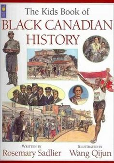 The Kids Book of Black Canadian History by Rosemary Sadlier. Rosemary Sadlier is the president of the Ontario Black History Society. She is the author of four books on African-Canadian history and consultant/co-author of a fifth. Black Canadian History, Black History Month Canada, Black History Books, Black Books, American History, Black Canadians, History For Kids, Black People, Childrens Books