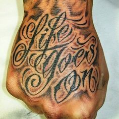 30 Hand Tattoo Designs for Boys and Girls Hello! Here we have great photo about Hand tattoo. We hope these photos can be your lively inspira. Life Goes On Tattoo, Tattoo Life, Tattoo Motive, Mandala Tattoo, Lettrage Chicano, Chicano Tattoos, Finger Tattoos, Body Art Tattoos, Word Neck Tattoos