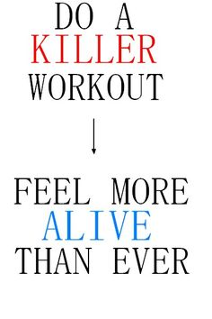 Always have a killer workout!