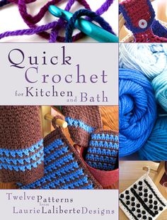 Quick Crochet for Kitchen and Bath by Laurie Laliberte