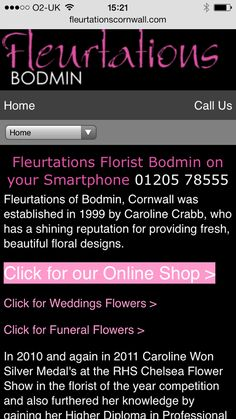 Fleurtations Florist in Bodmin have a Smartphone enabled website, this means anyone finding their website online to send flowers on their phone no longer have to keep zooming into every page they visit.